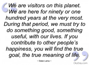 we are visitors on this planet dalai lama