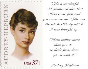 it wonderful that Audrey Hepburn was brought up to put others first ...