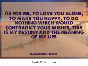 quotes about life by napoleon bonaparte make your own quote picture