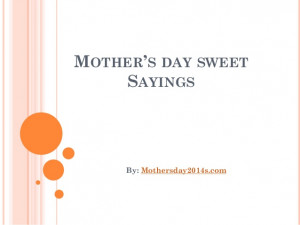 Mother's day sweet sayings