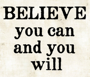life quotes believe you can and you will Life Quotes Believe You Can ...