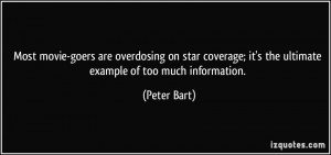 ... ; it's the ultimate example of too much information. - Peter Bart