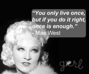Mae West Quote Black and White
