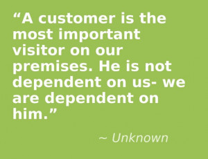 customer is the most important visitor on our premises. He is not ...