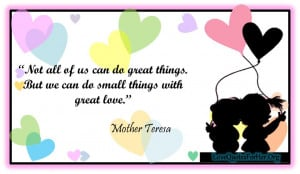 ... us-can-do-great-things-but-we-can-do-small-things-with-great-love.jpg