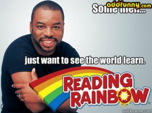 Reading Rainbow Hodgepodge...