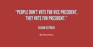 quote-Susan-Estrich-people-dont-vote-for-vice-president-they-83102.png