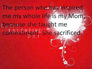 The Person Who Has Inspired Me My Whole Life Is My Mom, Because She ...