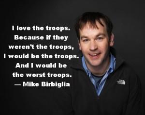 Mike Birbiglia quote military Veterans Day