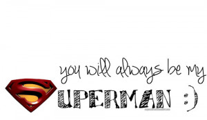 Back > Quotes For > Cute Superman Quotes Tumblr