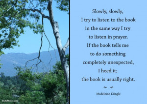 Writing quote. Madeleine L'Engle. Santa Barbara, California, scenery.
