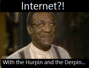 Bill Cosby on the internet.