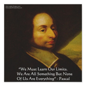 Blaise Pascal Know Limits Wisdom Quote Poster by Posters at Zazzle