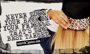 Turn On Quotes For Girls Never turn your back on your