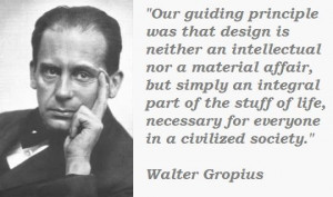 Walter Gropius on #Bauhaus
