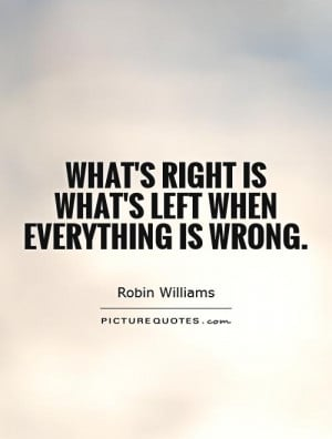 Right And Wrong Quotes Robin Williams Quotes