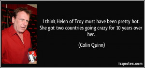 ... She got two countries going crazy for 10 years over her. - Colin Quinn