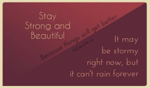 Stay strong and b...