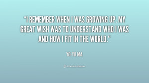 quote-Yo-Yo-Ma-i-remember-when-i-was-growing-up-250049.png