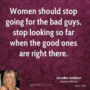 Women should stop going for the bad guys, stop looking so far when the ...