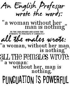 ... , Quotes, Funny, So True, Power, English, Punctuation Matter, Grammar