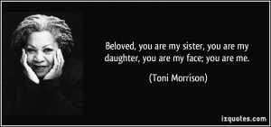 Beloved, you are my sister, you are my daughter, you are my face; you ...