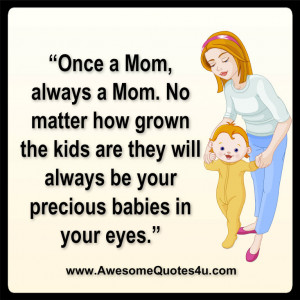 Once a Mom, always a Mom. No matter how grown the