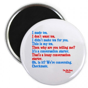 ... Theory Gifts > Big Bang Theory Magnets > Big Bang Theory quotes Magnet