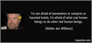 More Walter Jon Williams Quotes