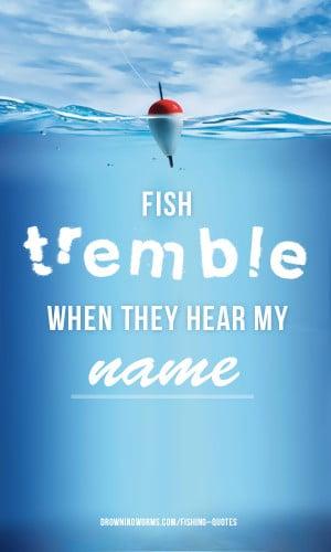 Tremble – Fishing Quote