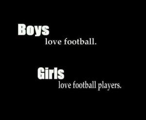 love football players.