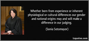 born from experience or inherent physiological or cultural differences ...