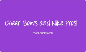 Cheer Quotes / Cheer Bows and Nike Pros! #cheerquotes #cheerleading # ...