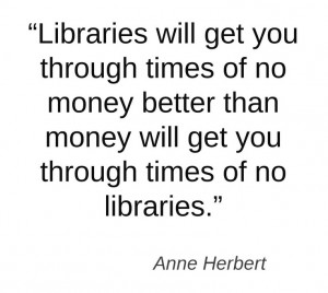 Anne Herbert quote on libraries
