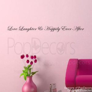 ... Love Laughter and Happily Ever After- Vinyl Words and Letters Quote