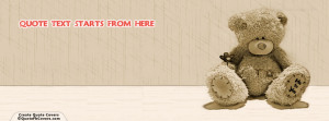 Sad Teddy Bear Custom Quote FB Cover