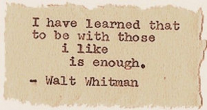 ... school, or in... | Walt Whitman Quotes, Famous Quotes by Walt Whitman