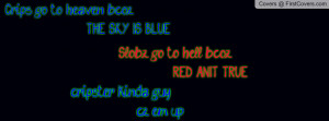 Crip Gang Quotes Crips And Bloods Quotes