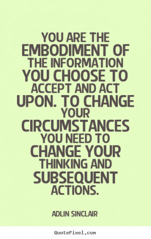 Quote about motivational - You are the embodiment of the information ...