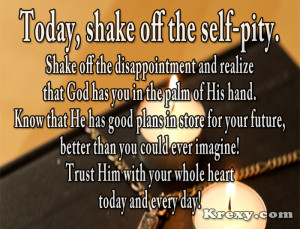 Faith Quotes – Shake Off The Self-Pity