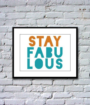 Stay Fabulous - framed print