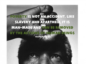 Quote from Mandela about poverty.