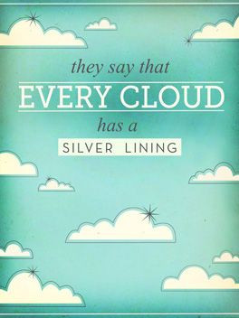 They say every cloud has a silver lining. #quotes