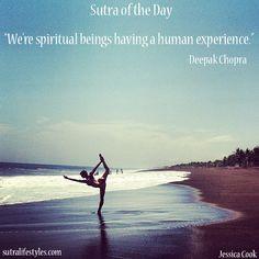 "We're spiritual beings having a human experience."" -Deepak Chopra ..."
