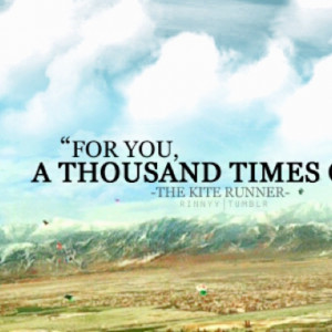 the kite runner important quotes The kite runner is one of the best literary works produced in war influenced background it also explores humanity to know more check out the kite runner quotes.