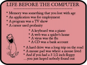... of life before the computers were invented loved life before computers