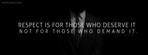 Facebook cover photo for your timeline. Quotes on cover: Respect ...