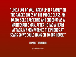quote-Elizabeth-Warren-like-a-lot-of-you-i-grew-114048.png