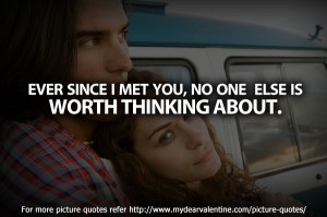 Ever Since I Met You, No One Else Is Worth Thinking About