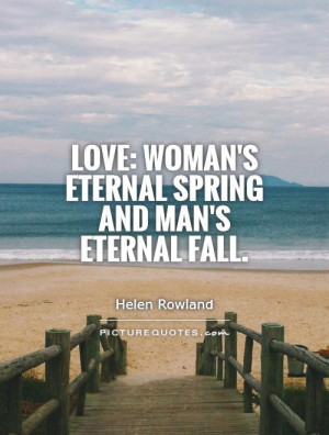 Love Quotes Spring Quotes Fall Quotes Woman Quotes Man Quotes Helen ...